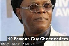 10 Famous Guy Cheerleaders
