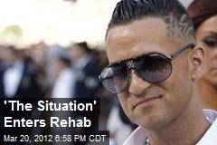 'The Situation' Enters Rehab