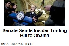 Senate Sends Insider Trading Bill to Obama