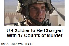 US Soldier to Be Charged With 17 Counts of Murder