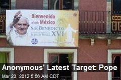 Anonymous' Latest Target: Pope