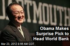 Obama Makes Surprise Pick to Head World Bank