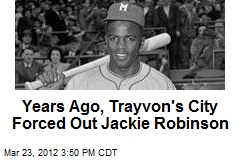 Years Ago, Trayvon's City Forced Out Jackie Robinson