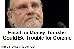 Email on Money Transfer Could Be Trouble for Corzine