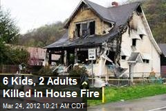 6 Kids, 2 Adults Killed in House Fire