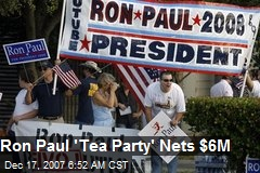 Ron Paul 'Tea Party' Nets $6M