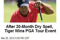 After 30-Month Dry Spell, Tiger Wins PGA Tour Event
