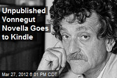 Unpublished Vonnegut Novella Goes to Kindle