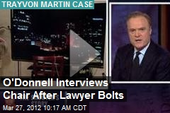 O'Donnell Interviews Chair After Lawyer Bolts