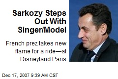 Sarkozy Steps Out With Singer/Model