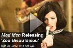 Mad Men Releasing 'Zou Bisou Bisou'