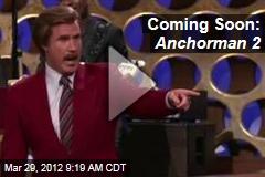 Coming Soon: Anchorman 2