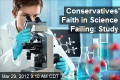 Conservatives' Faith in Science Failing: Study