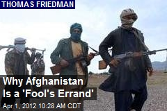 Why Afghanistan Is a 'Fool's Errand'