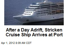 After a Day Adrift, Stricken Cruise Ship Arrives at Port