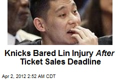 Knicks Bared Lin Injury After Ticket Sales Deadline