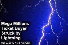 Mega Millions Ticket Buyer Struck by Lightning
