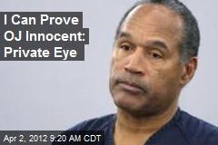 I Can Prove OJ Innocent: Private Eye