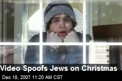 Video Spoofs Jews on Christmas