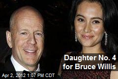 Daughter No. 4 for Bruce Willis