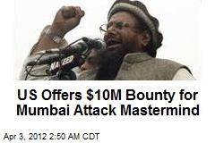 US Offers $10M Bounty for Mumbai Attack Mastermind