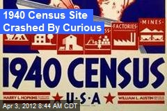 1940 Census Site Crashed By Curious
