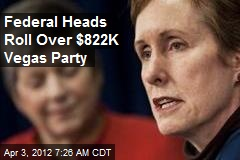 Federal Heads Roll Over $822K Vegas Party