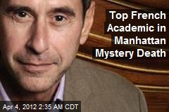 Top French Academic in Manhattan Mystery Death
