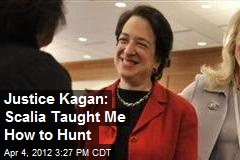 Justice Kagan: Scalia Taught Me How to Hunt