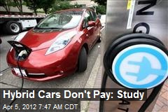 Hybrid Cars Don't Pay: Study