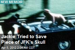 Chilling Memoir: Jackie Tried to Save Piece of JFK's Skull
