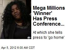 Mega Millions 'Winner' Has Press Conference...