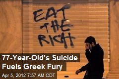 77-Year-Old's Suicide Fuels Greek Fury