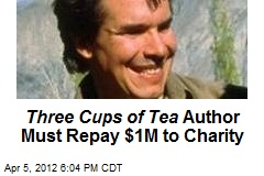Three Cups of Tea Author Must Repay $1M to Charity