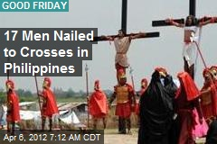 17 Men Nailed to Crosses in Philippines
