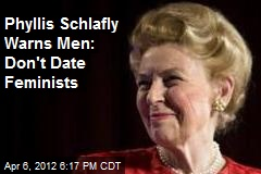Phyllis Schlafly Warns Men: Don't Date Feminists