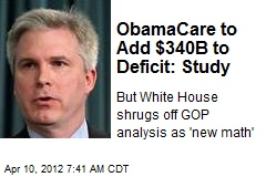 ObamaCare to Add $340B to Deficit: Study