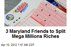 3 Maryland Friends to Split Mega Millions Riches