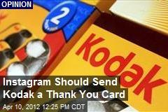 Instagram Should Send Kodak a Thank You Card