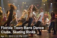 Florida Town Bans Dance Clubs, Skating Rinks