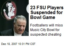 23 FSU Players Suspended for Bowl Game