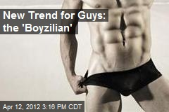 New Trend for Guys: the 'Boyzilian'