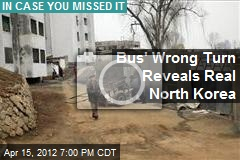 Bus's Wrong Turn Reveals Real North Korea