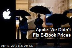 Apple: We Didn't Fix E-Book Prices