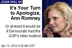 It's Your Turn to Apologize, Ann Romney