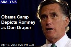 Obama Camp Depicts Romney as Don Draper