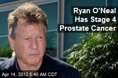 Ryan O'Neal Has Stage 4 Prostate Cancer