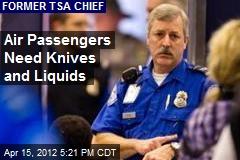 Air Passengers Need Knives and Liquids