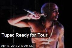 Tupac Ready for Tour