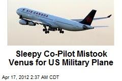 Sleepy Co-Pilot Mistook Venus for US Military Plane